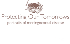 Protecting Our Tomorrows - Portraits of Meningococcal Disease